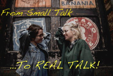 From Small Talk to Real Talk